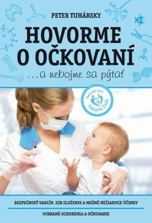 """Mgr. Peter Tuhársky: """"Hovorme o očkovaní… a nebojme sa pýtať"""""""